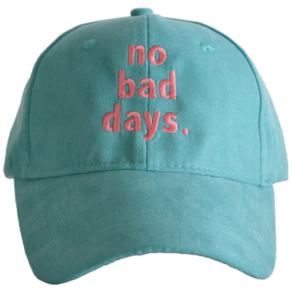 No Bad Days ULTRA SUEDE Baseball Cap - Katydid.com