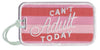 Can't Adult Today Luggage Tags - Katydid.com