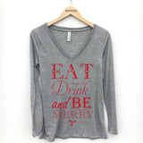 Eat Drink And Be Merry Long Sleeve T-Shirt - Katydid.com