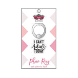 Katydid I Can't Adult Today Phone Ring Holder & Stand - Katydid.com