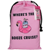 Where's The Booze Cruise Quick Dry Beach Towels