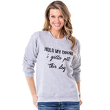 Katydid Hold My Drink I Gotta Pet This Dog Women's Sweatshirts - Katydid.com