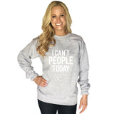Katydid I Can't People Today Women's Sweatshirt - Katydid.com