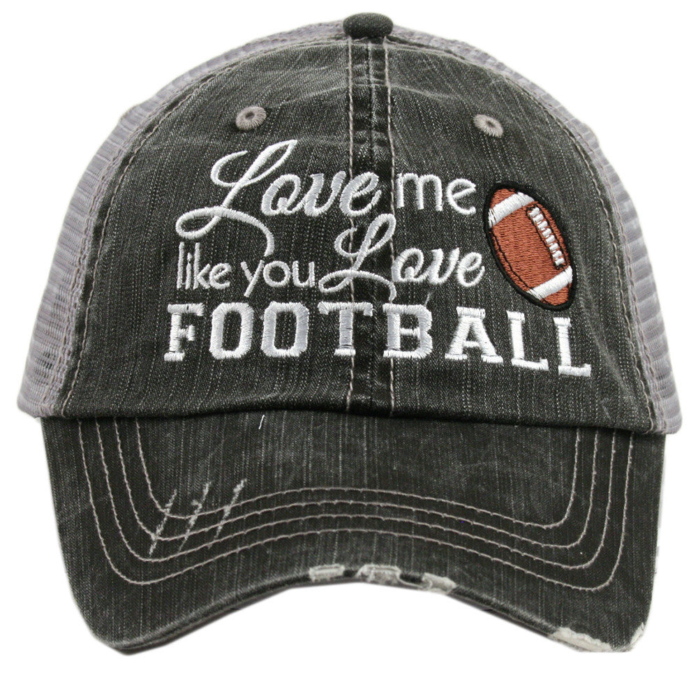 Love Me Like You Love Football Trucker Hat - Katydid.com ... d5e24154e1f