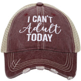 I Can't Adult Today Trucker Hat