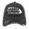 Love Me Like You Love Fishing Trucker Hat - Katydid.com
