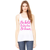 Be Bold, Fearless, Brave Pink Ribbon Tank Top