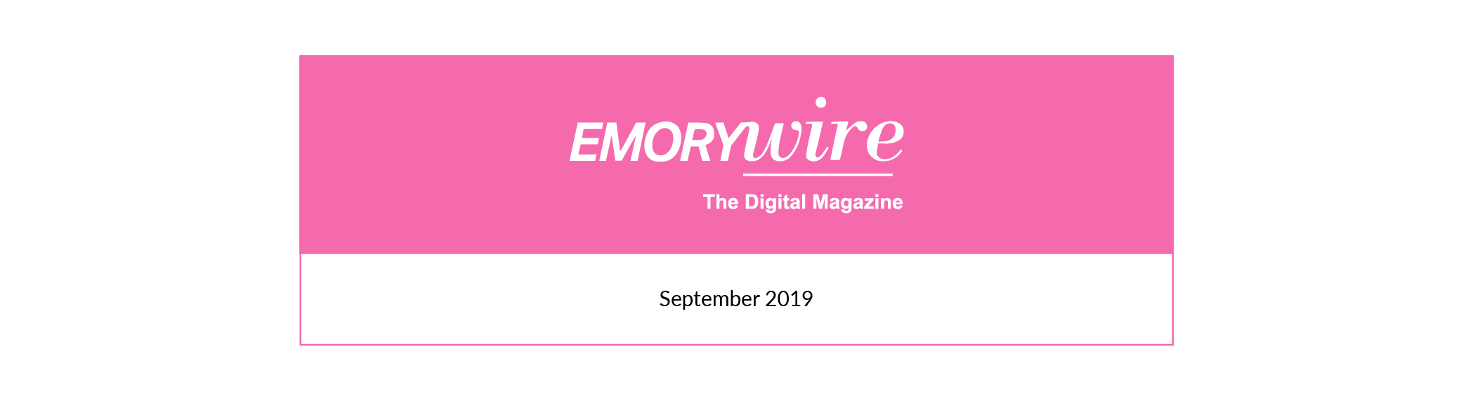 Emory Wire | September 2019