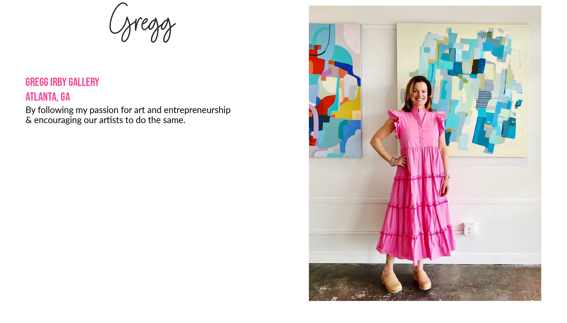 GreggGregg Irby GalleryAtlanta, GABy following my passion for art and entrepreneurship & encouraging ourartists to do the same.