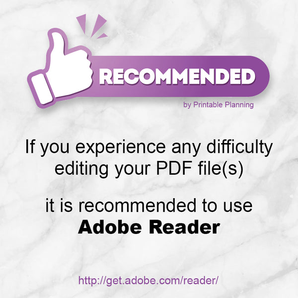Recommended to use Adobe Reader to edit your editable PDFs at Printable Planning