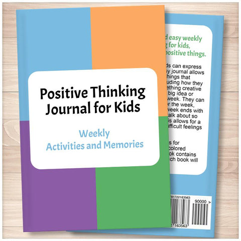 Positive Thinking Journal for Kids: Weekly Activities and Memories (Published Book)