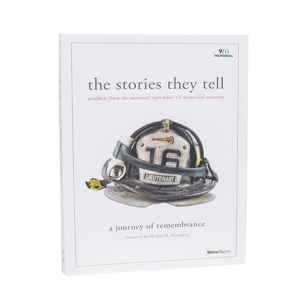 The Stories They Tell: Artifacts from the National September 11 Memorial & Museu