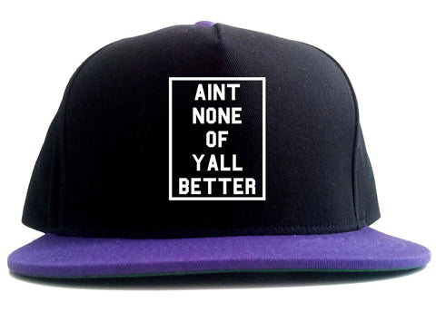 Aint None Of Yall Better 2 Tone Snapback Hat