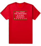 All I Want For Christmas Is A New President Red Mens T-Shirt