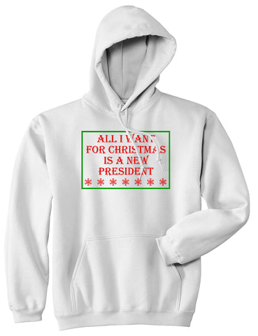 All I Want For Christmas Is A New President White Mens Pullover Hoodie