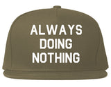 Always_Doing_Nothing Mens Grey Snapback Hat by Kings Of NY
