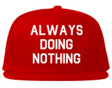 Always_Doing_Nothing Mens Red Snapback Hat by Kings Of NY