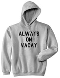 Always On Vacay Mens Grey Pullover Hoodie by Kings Of NY