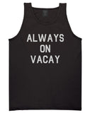 Always_On_Vacay Mens Black Tank Top Shirt by Kings Of NY