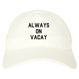 Always_On_Vacay Mens White Snapback Hat by Kings Of NY