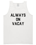 Always_On_Vacay Mens White Tank Top Shirt by Kings Of NY