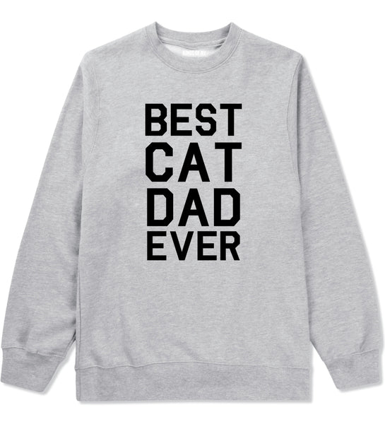 fdd884b4 Best Cat Dad Ever Mens Crewneck Sweatshirt by Kings Of NY – KINGS OF NY