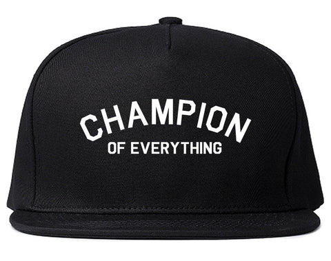 Champion Of Everything Snapback Hat