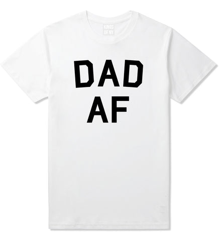 bad6f510 Dad AF New Father Funny Mens T-Shirt by Kings Of NY – KINGS OF NY