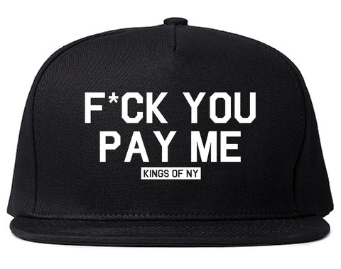 44b00015 Fck You Pay Me Mens Snapback Hat by Kings Of NY – KINGS OF NY