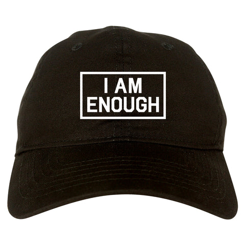 I Am Enough Inspirational Mens Dad Hat Baseball Cap by KINGS OF NY 91cfc37a9c49