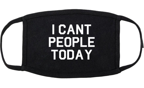 I Cant People Today Funny Cotton Face Mask Black