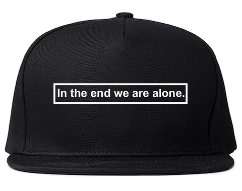In The End We Are Alone Mens Snapback Hat Black