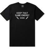 Keep That Same Energy Mens T Shirt Black