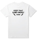 Keep That Same Energy Mens T Shirt White