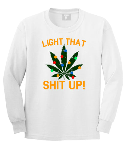 Light That Shit Up Weed Christmas Tree White Mens Long Sleeve T-Shirt