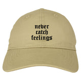 Never Catch Feelings Mens Dad Hat Baseball Cap Tan