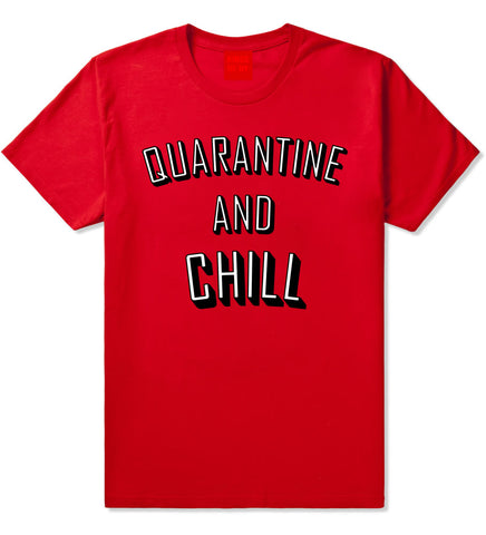 Quarantine And Chill Funny Meme T-Shirt Red