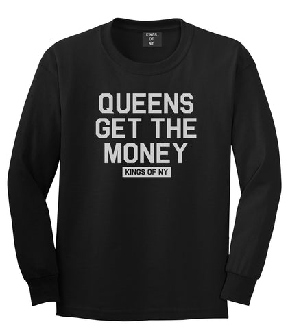 Queens Get The Money Mens Long Sleeve T-Shirt Black by Kings Of NY