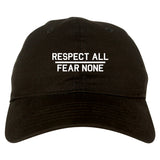 Respect All Fear None Mens Dad Hat Baseball Cap Black