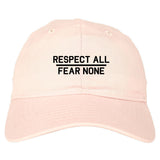 Respect All Fear None Mens Dad Hat Baseball Cap Pink