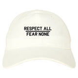 Respect All Fear None Mens Dad Hat Baseball Cap White