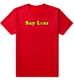 Say Less Mens T Shirt Red