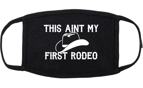 This Aint My First Rodeo Country Cotton Face Mask Black