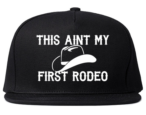 This Aint My First Rodeo Country Mens Snapback Hat by Kings Of NY ... 5d6e71ed213