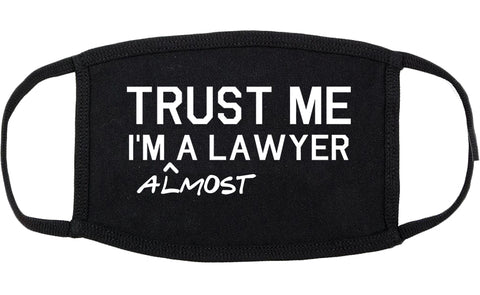 Trust Me Im Almost A Lawyer Law Student Cotton Face Mask Black