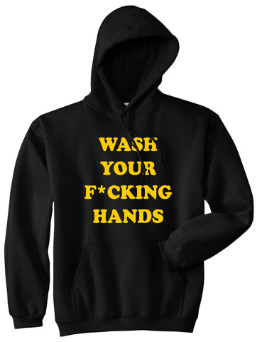 Wash Your Hands F Word Pullover Hoodie Black
