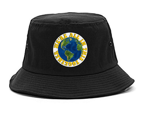 We're All In This Together Earth Bucket Hat Black