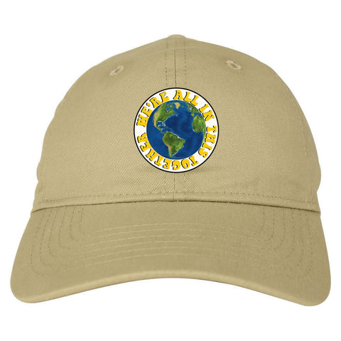 We're All In This Together Earth Dad Hat Baseball Cap Beige