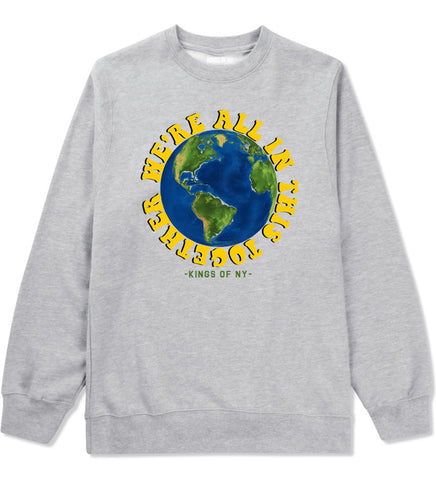 We're All In This Together Mens Crewneck Sweatshirt Grey