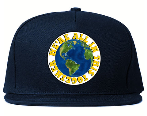 We're All In This Together Earth Snapback Hat
